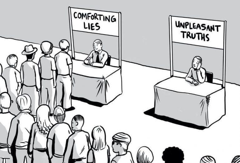 Comforting lies, unpleasant truths