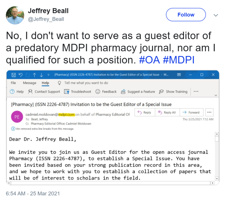 """Screenshot of a March 25, 2021 tweet from Jeffrey Beall. It says """"No, I don't want to serve as a guest editor of a predatory MDPI pharmacy journal, nor am I qualified for such a position. #OA #MDPI."""" Also included is a screenshot of an email from MDPI.com inviting Beall to """"join us as a Guest Editor for the open access journal Pharmacy, to establish a Special Issue. You have been invited based on your strong publication record in this area, and we hope to work with you to establish a collection of papers that will be of interest to scholars in the field."""""""